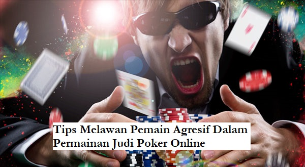 pemain poker online agresif